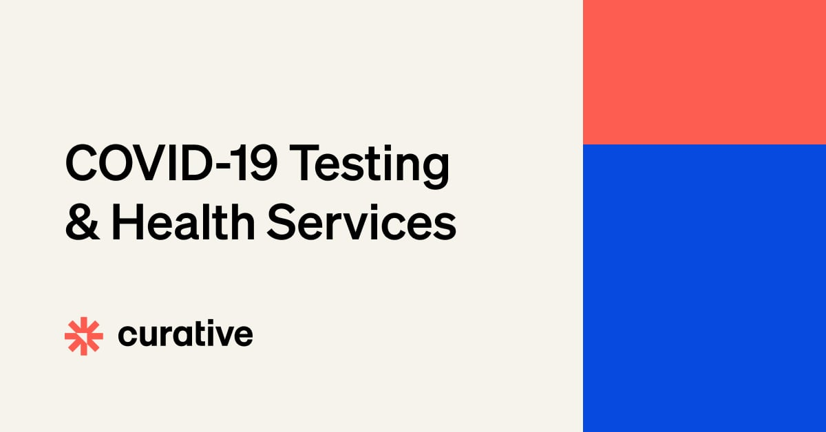 COVID-19 Testing & Health Services | Curative